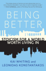 Being Better: Stoicism for a World Worth Living in Cover Image