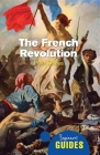 The French Revolution: A Beginner's Guide (Beginner's Guides) Cover Image
