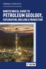 Nontechnical Guide to Petroleum Geology, Exploration, Drilling & Production Cover Image