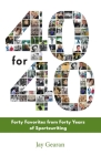 40 For 40: Forty Favorites from Forty Years of Sportswriting Cover Image