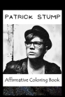 Affirmative Coloring Book: Patrick Stump Inspired Designs Cover Image