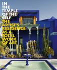 In the Temple of the Self: The Artist's Residence as a Total Work of Art Cover Image