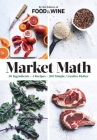 Market Math: 50 Ingredients x 4 Recipes = 200 Simple, Creative Dishes Cover Image