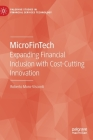 Microfintech: Expanding Financial Inclusion with Cost-Cutting Innovation (Palgrave Studies in Financial Services Technology) Cover Image