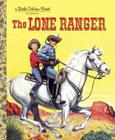 The Lone Ranger (Little Golden Book) Cover Image