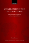 Confronting the Shadow State: An International Law Perspective on State Organized Crime (Oxford Monographs in International Law) Cover Image