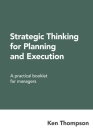 Strategic Thinking for Planning and Execution: A practical booklet for managers Cover Image