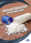 Hallucinogens: Affecting Lives Cover Image
