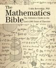 The Mathematics Bible: The Definitive Guide to the Last 4,000 Years of Theories (Subject Bible) Cover Image