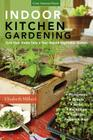 Indoor Kitchen Gardening: Turn Your Home Into a Year-Round Vegetable Garden - Microgreens - Sprouts - Herbs - Mushrooms - Tomatoes, Peppers & Mo Cover Image