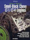 How to Rebuild Small-Block Chevy LT-1/LT-4 Engines: Step-by-Step Rebuild to Factory Specifications Cover Image