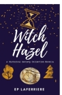 Witch Hazel: A Historical Society Collection Novella Cover Image