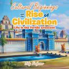 Cultural Beginnings and the Rise of Civilization: Life in the Fertile Crescent Cover Image