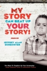 My Story Can Beat Up Your Story: Ten Ways to Toughen Up Your Screenplay from Opening Hook to Knockout Punch Cover Image