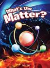 What's the Matter? (Let's Explore Science) Cover Image