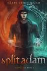 Split Adam: Scion Saga Book 2 Cover Image