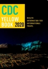 CDC Yellow Book 2020: Health Information for International Travel Cover Image