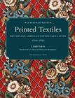 Printed Textiles: British and American Cottons and Linens 1700-1850 Cover Image
