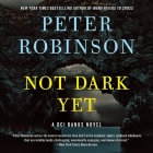 Not Dark Yet: A DCI Banks Novel Cover Image