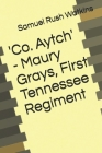 'Co. Aytch' - Maury Grays, First Tennessee Regiment Cover Image