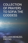 Collection of Prayers to Sofia the Goddess Cover Image