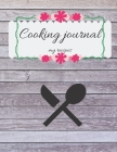 Cooking Journal and Recipe Book to Write in Recipes and Notes. Spaces for 95 Recipes. 8.5x11 Cover Image