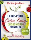The New York Times Large-Print Extra Easy Crossword Puzzle Omnibus: 120 Large-Print Monday Puzzles from the Pages of The New York Times Cover Image