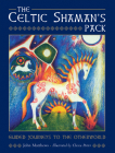 The Celtic Shaman's Pack: Guided Journeys to the Otherworld (Books & Cards) Cover Image