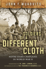 Soldiers of a Different Cloth: Notre Dame Chaplains in World War II Cover Image