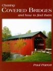 Chasing Covered Bridges: And How to Find Them Cover Image