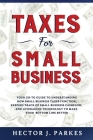 Taxes for Small Business: Your Go-to Guide to Understanding How Small Business Taxes Function, Keeping Track of Small Business Cashflow, and Lev Cover Image
