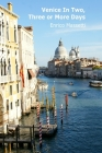 Venice in Two, Three or More Days Cover Image