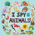 I Spy Animals Book Ages 2-5: A Fun I spy and Guessing Game for kids age 2-5 Year Olds - Featuring over 100 Cute Animal images for Kids, Toddler and Cover Image