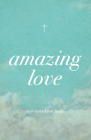 Amazing Love (Pack of 25) Cover Image
