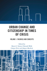 Urban Change and Citizenship in Times of Crisis: Volume 1: Theories and Concepts Cover Image