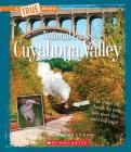 Cuyahoga Valley (A True Book: National Parks) (Library Edition) Cover Image