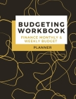Budgeting Workbook Finance Monthly & Weekly Budget Planner: Simple and Useful Expense Tracker Bill Organizer Journal (8,5 x 11) Large Size Cover Image