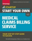 Start Your Own Medical Claims Billing Service: Your Step-By-Step Guide to Success (Startup) Cover Image