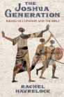 The Joshua Generation: Israeli Occupation and the Bible Cover Image
