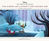They Drew as They Pleased Volume 6: The Hidden Art of Disney's New Golden Age Cover Image