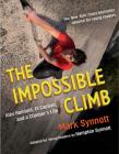 The Impossible Climb (Young Readers Adaptation): Alex Honnold, El Capitan, and a Climber's Life Cover Image