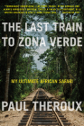 The Last Train to Zona Verde Cover Image