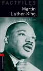 Oxford Bookworms Factfiles: Martin Luther King: Level 3: 1000-Word Vocabulary (Oxford Bookworms Library Factfiles: Stage 3) Cover Image