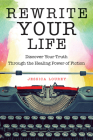 Rewrite Your Life: Discover Your Truth Through the Healing Power of Fiction Cover Image