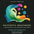 Holotropic Breathwork Lib/E: A New Approach to Self-Exploration and Therapy Cover Image