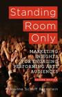 Standing Room Only: Marketing Insights for Engaging Performing Arts Audiences Cover Image