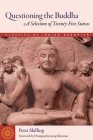 Questioning the Buddha: A Selection of Twenty-Five Sutras (Classics of Indian Buddhism) Cover Image