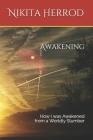Awakening: How I was Awakened from a Worldly Slumber Cover Image