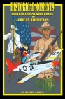 Historical Moments: Military Contributions of African Americans Cover Image