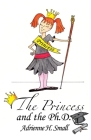 The Princess and The Ph.D. Cover Image